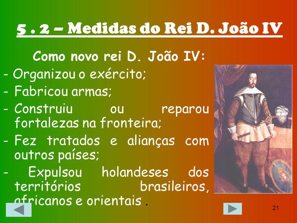 5 . 2 – Medidas do Rei D. João IV