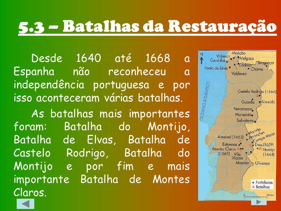 5.3 – Batalhas da Restauração