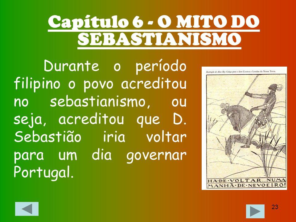 Capítulo 6 - O MITO DO SEBASTIANISMO