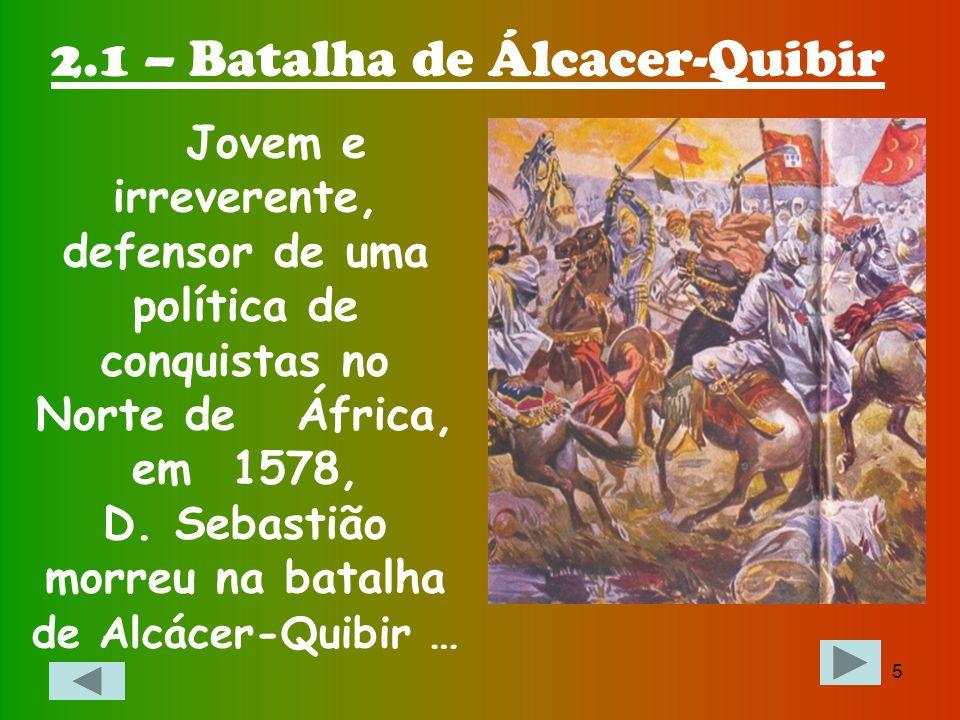 2.1 – Batalha de Álcacer-Quibir