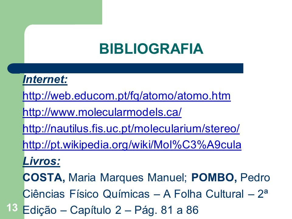 BIBLIOGRAFIA Internet: http://web.educom.pt/fq/atomo/atomo.htm