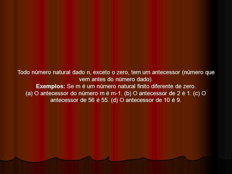 Exemplos: Se m é um número natural finito diferente de zero.