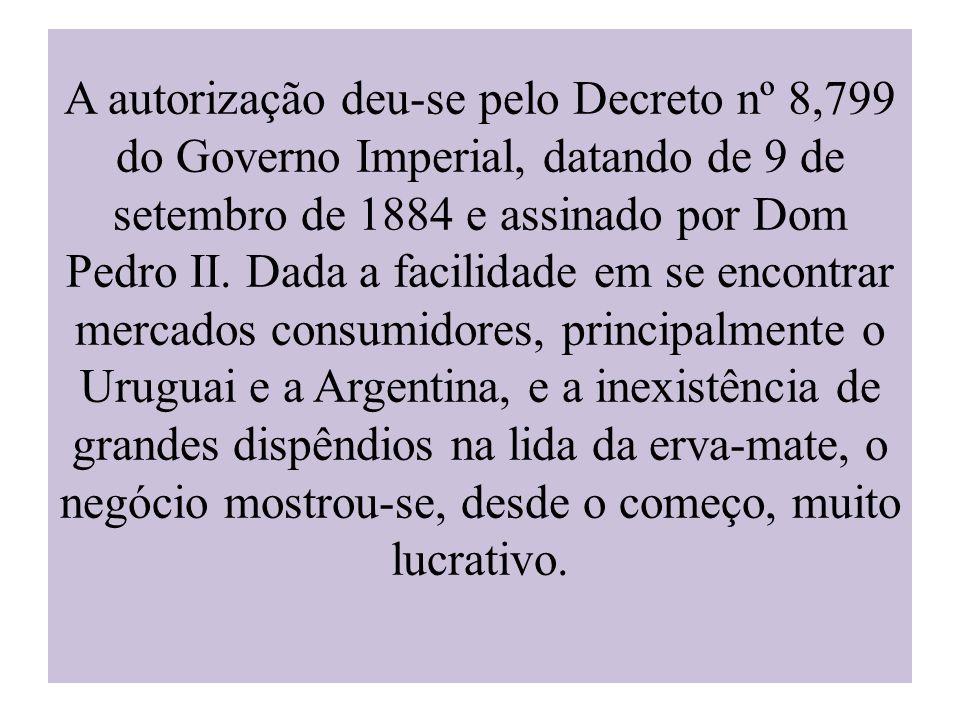 A autorização deu-se pelo Decreto nº 8,799 do Governo Imperial, datando de 9 de setembro de 1884 e assinado por Dom Pedro II.