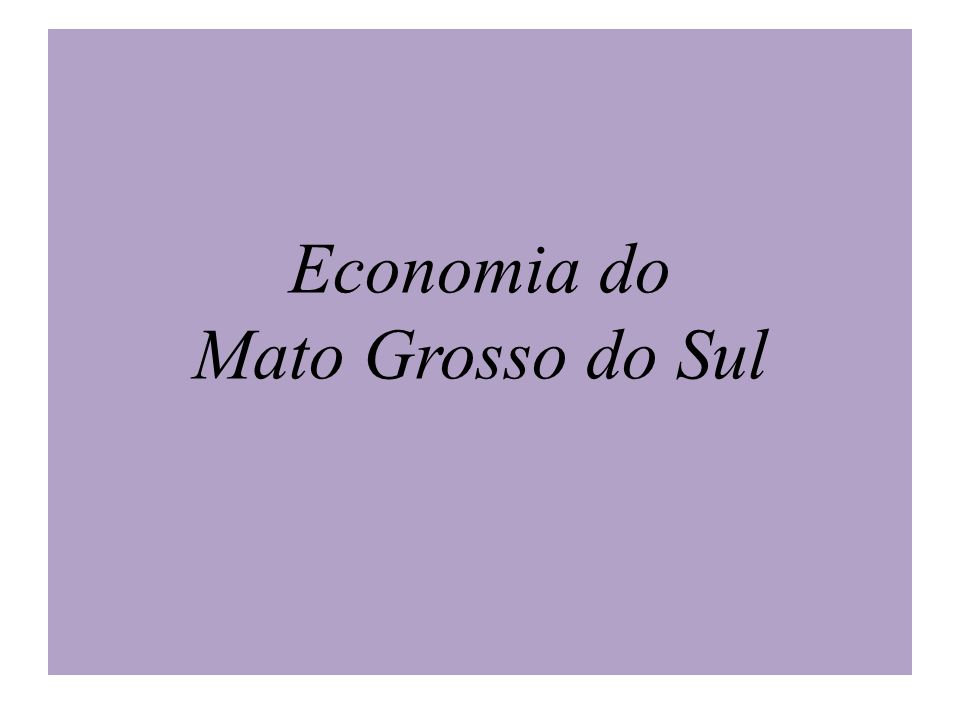 Economia do Mato Grosso do Sul