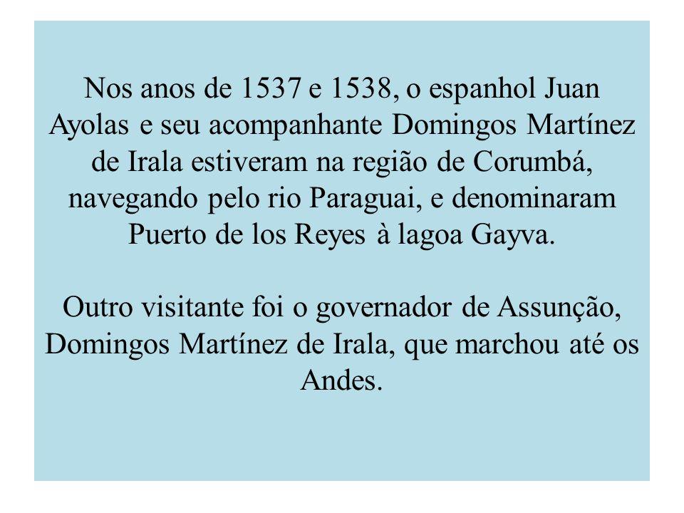 Nos anos de 1537 e 1538, o espanhol Juan Ayolas e seu acompanhante Domingos Martínez de Irala estiveram na região de Corumbá, navegando pelo rio Paraguai, e denominaram Puerto de los Reyes à lagoa Gayva.