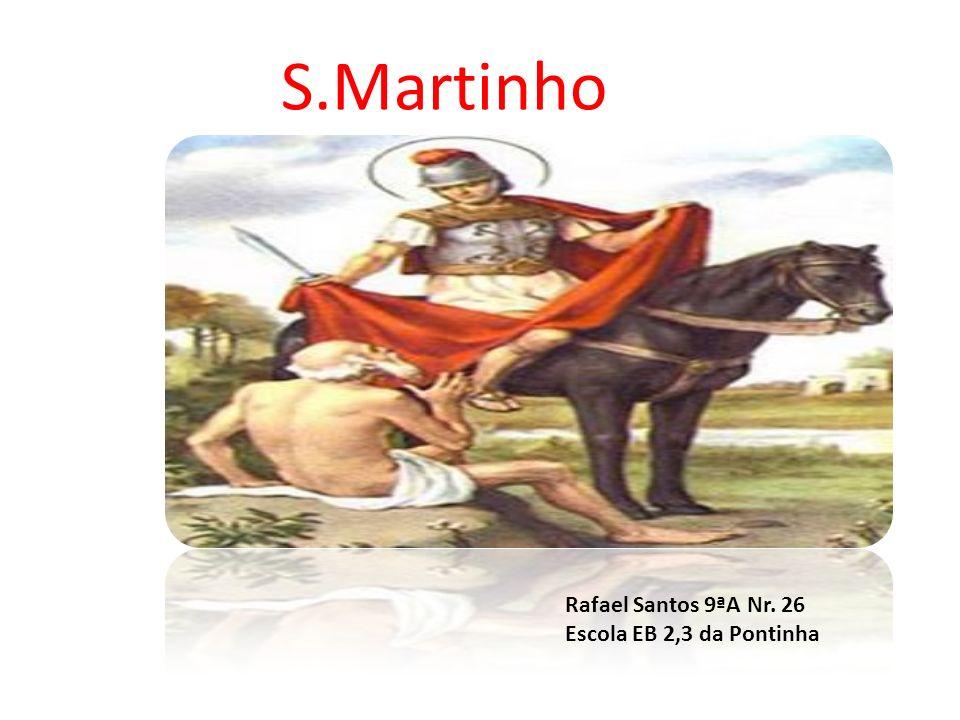 S.Martinho Rafael Santos 9ªA Nr. 26 Escola EB 2,3 da Pontinha
