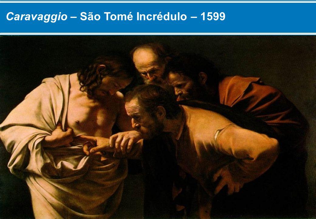 Caravaggio – São Tomé Incrédulo – 1599