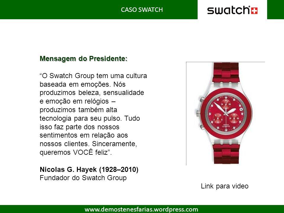CASO SWATCH Mensagem do Presidente: