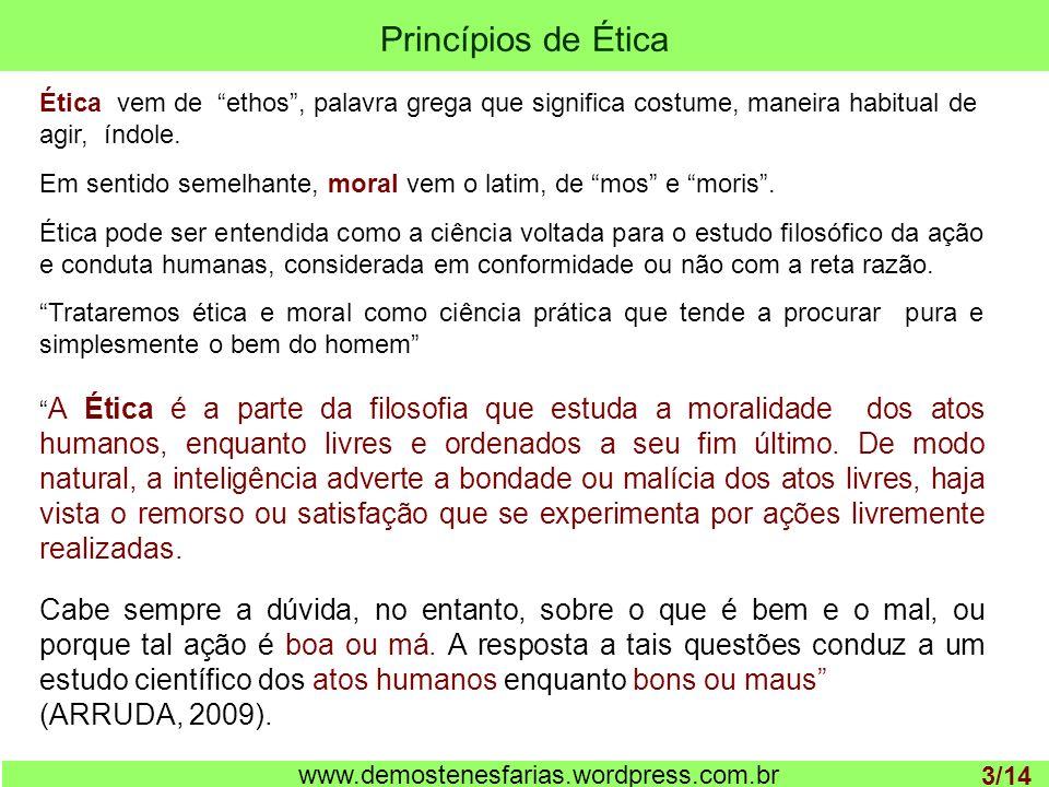 Princípios de Ética Ética vem de ethos , palavra grega que significa costume, maneira habitual de agir, índole.