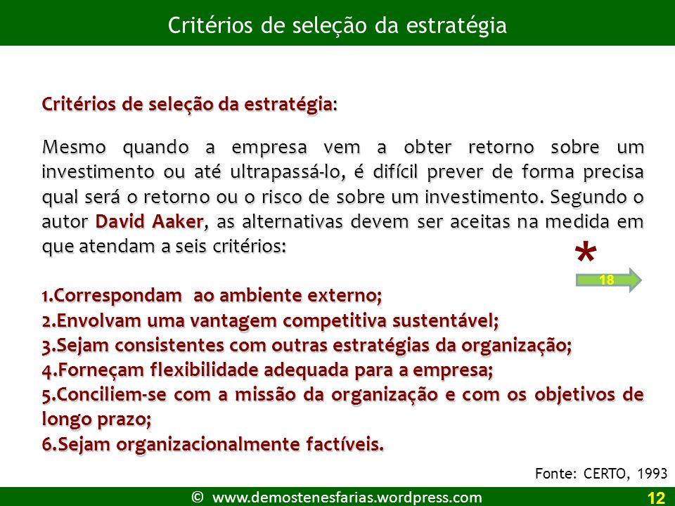 * Critérios de seleção da estratégia