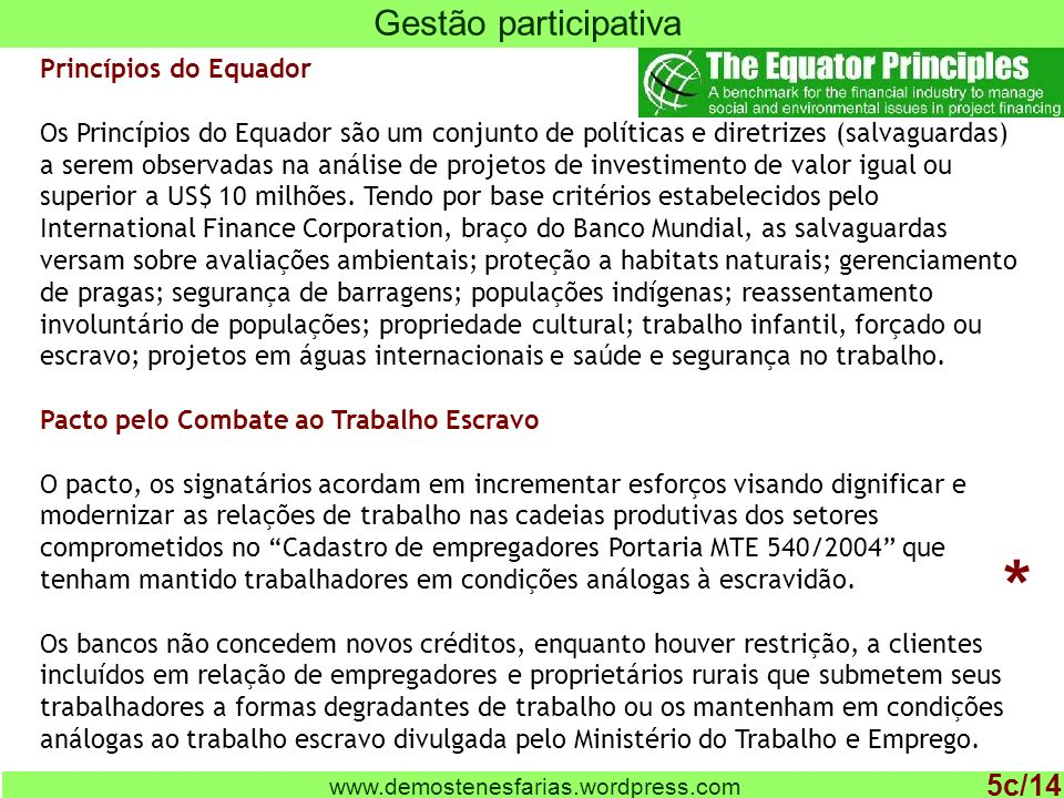 * Gestão participativa 5c/14 Princípios do Equador