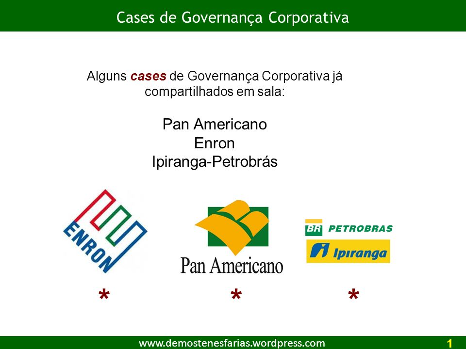 * * * Cases de Governança Corporativa Pan Americano Enron