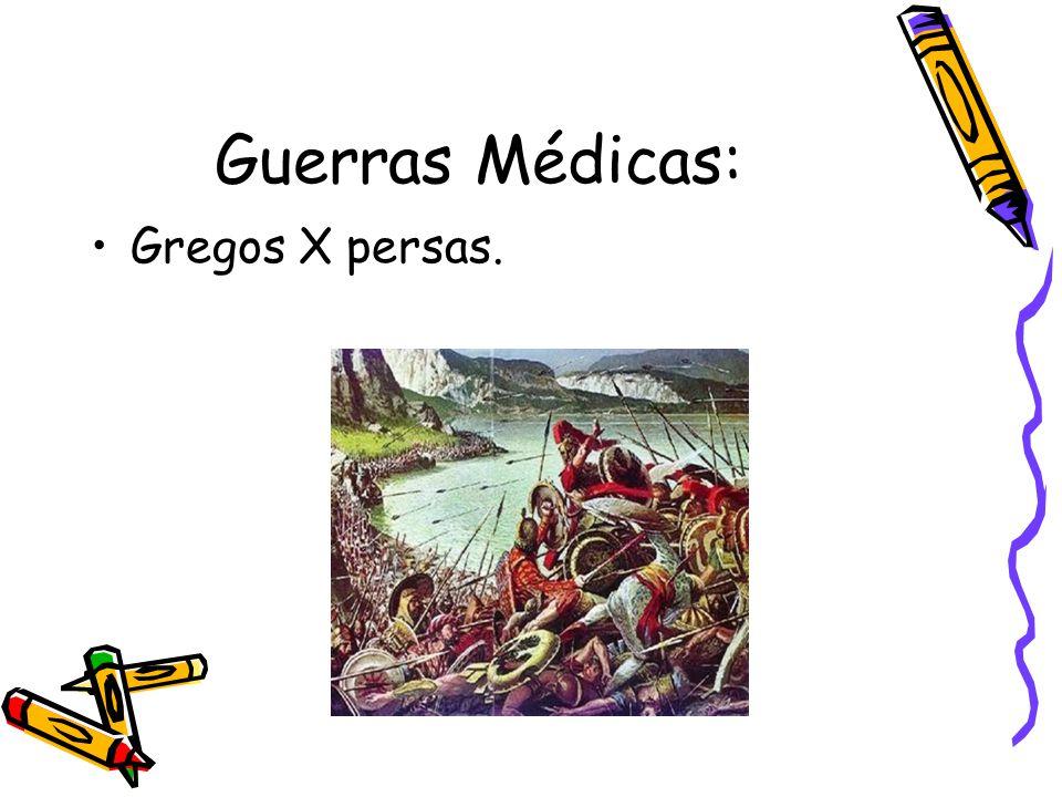 Guerras Médicas: Gregos X persas.