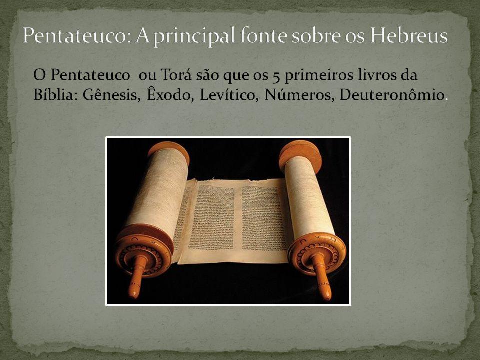 Pentateuco: A principal fonte sobre os Hebreus