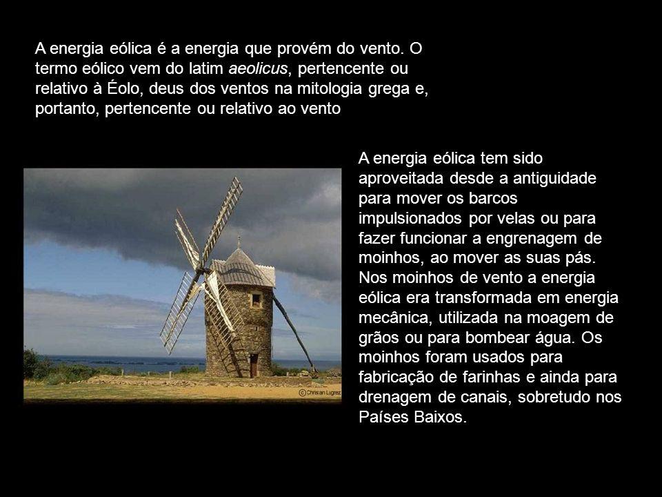 A energia eólica é a energia que provém do vento
