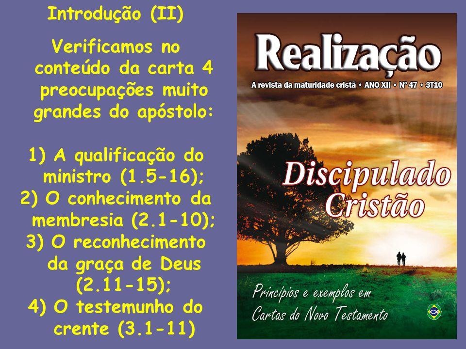 A qualificação do ministro (1.5-16);