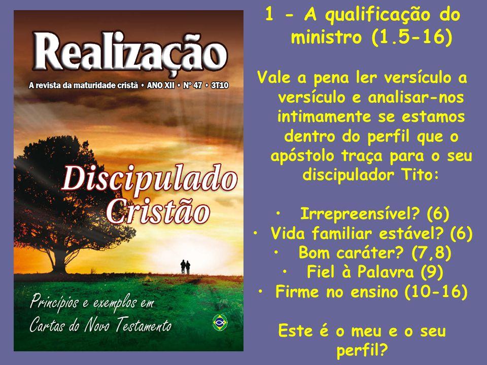 1 - A qualificação do ministro (1.5-16) Vida familiar estável (6)