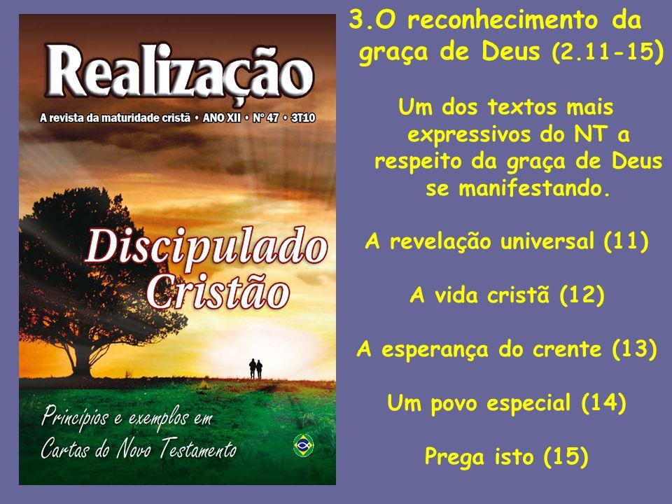 A revelação universal (11) A esperança do crente (13)