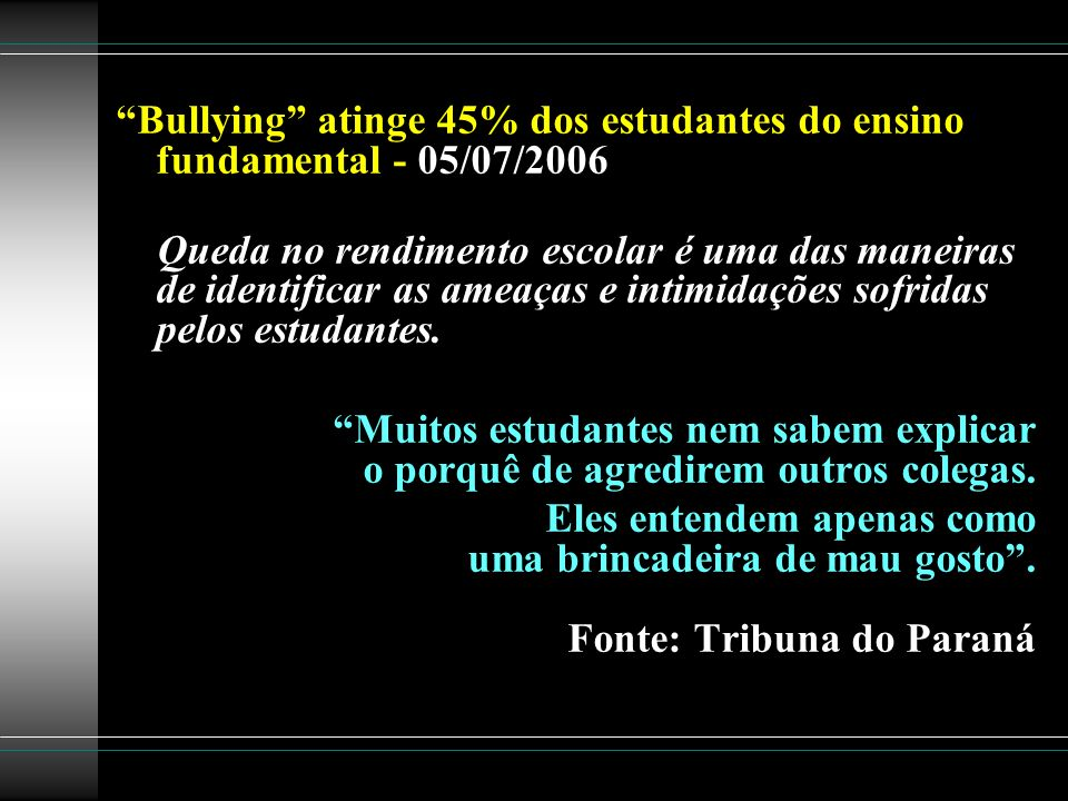 Bullying atinge 45% dos estudantes do ensino fundamental - 05/07/2006
