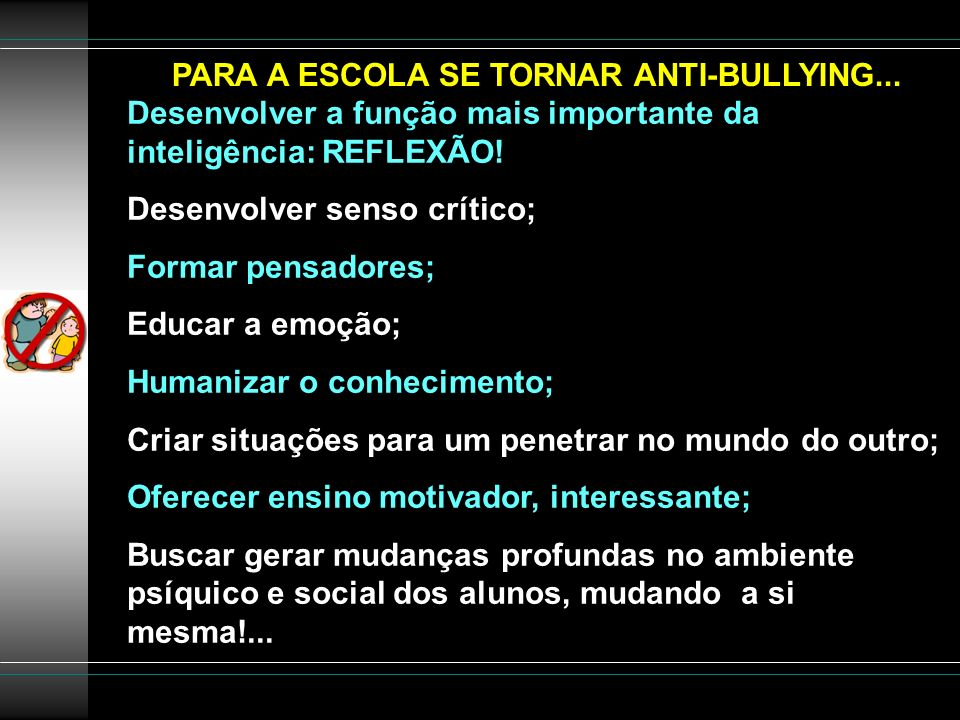 PARA A ESCOLA SE TORNAR ANTI-BULLYING...
