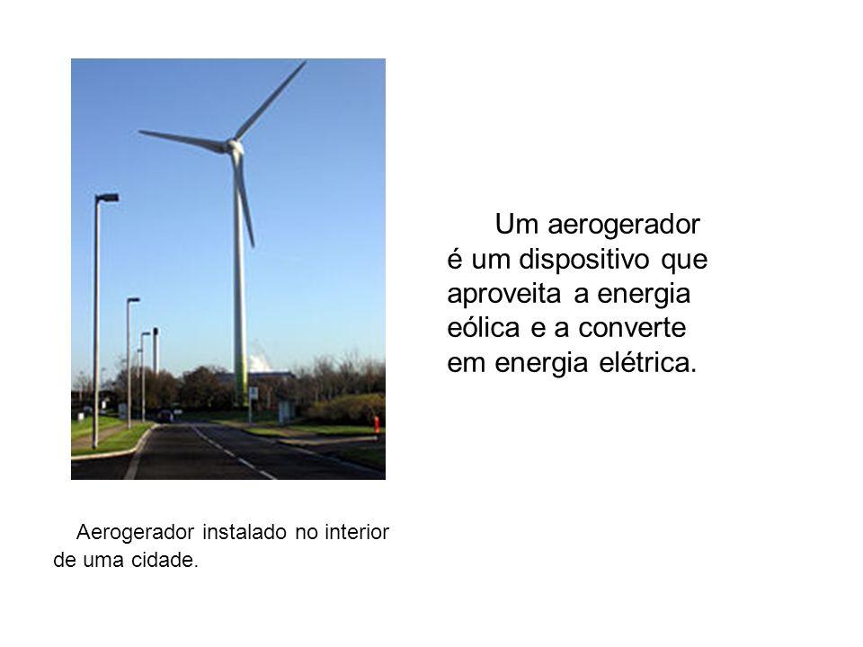 Um aerogerador é um dispositivo que aproveita a energia eólica e a converte em energia elétrica.