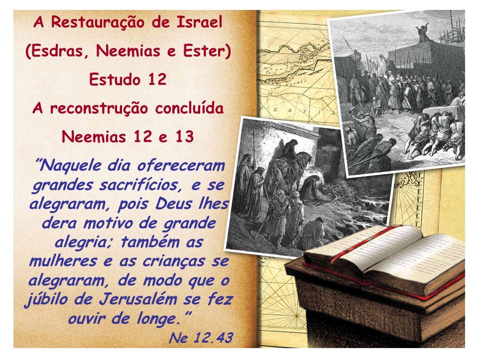 A Restauração de Israel (Esdras, Neemias e Ester) Estudo 12