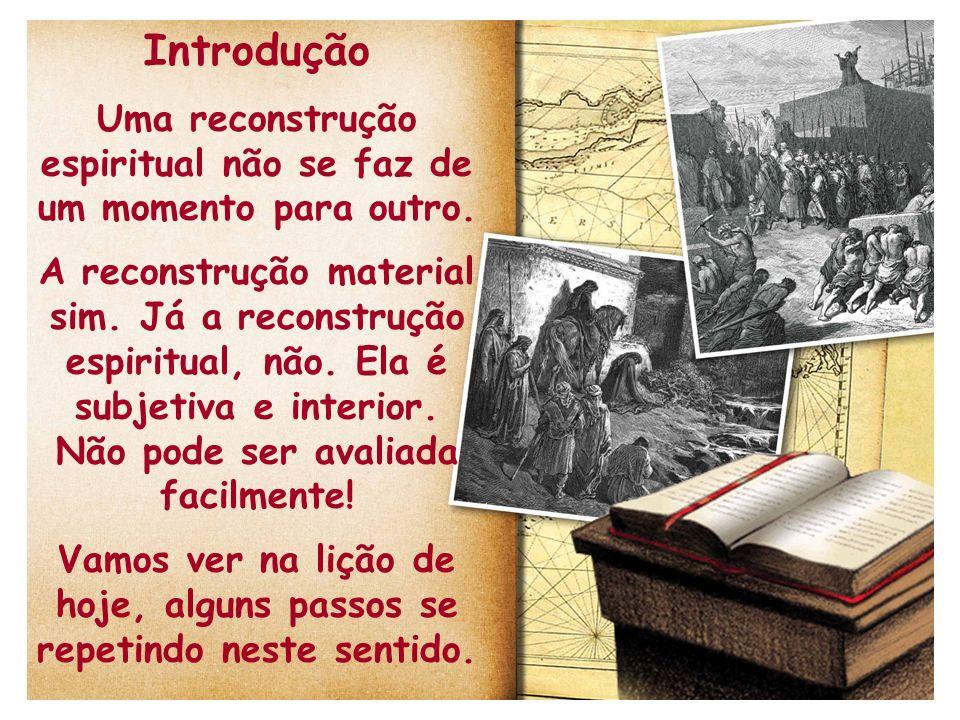 Introdução Uma reconstrução espiritual não se faz de um momento para outro.