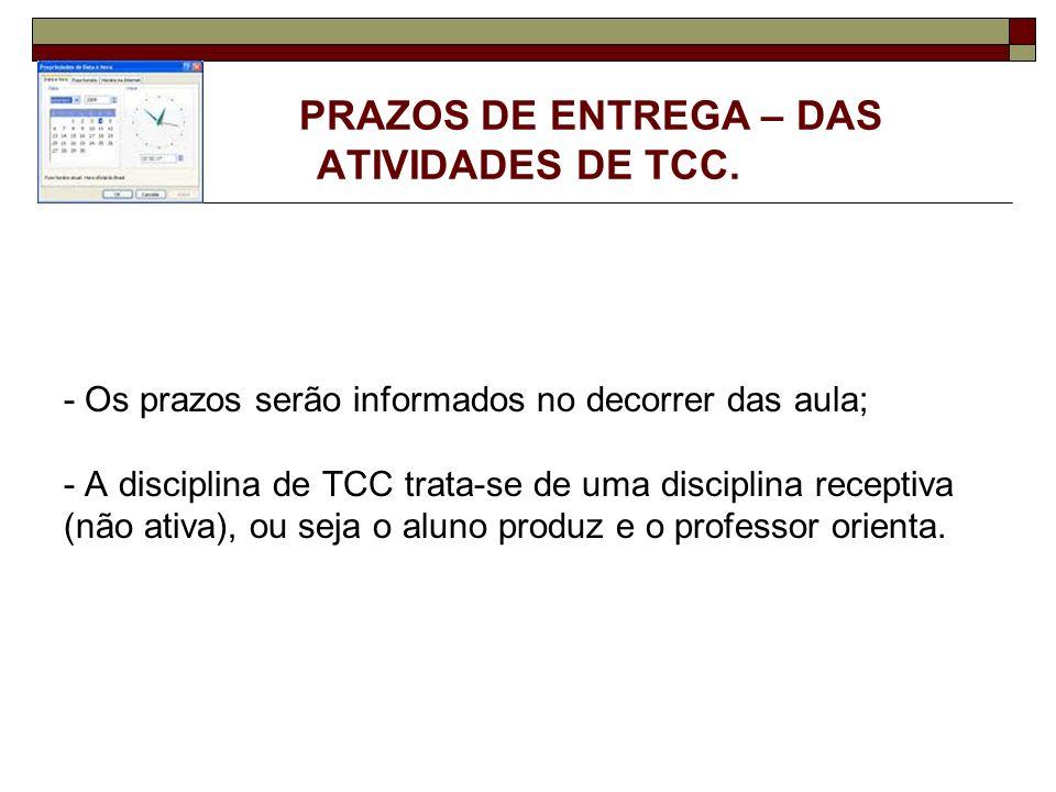 PRAZOS DE ENTREGA – DAS ATIVIDADES DE TCC.