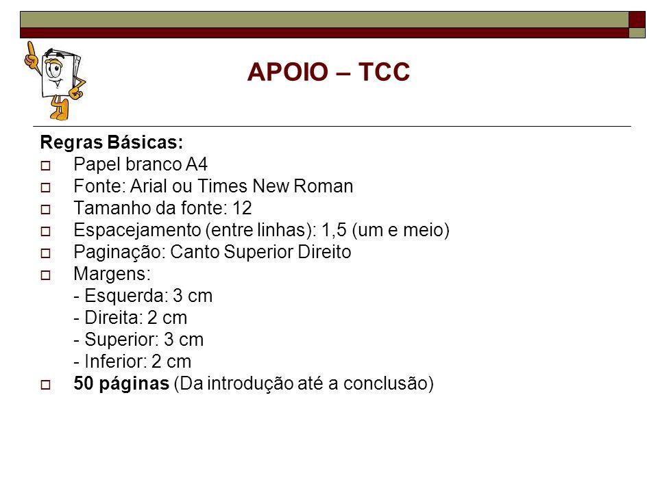APOIO – TCC Regras Básicas: Papel branco A4