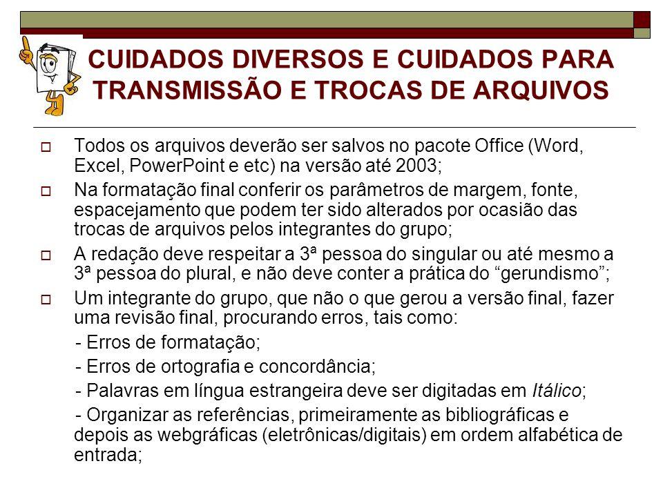 CUIDADOS DIVERSOS E CUIDADOS PARA TRANSMISSÃO E TROCAS DE ARQUIVOS