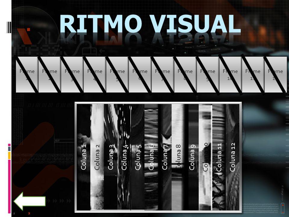 Ritmo Visual Coluna 1 Coluna 2 Coluna 3 Coluna 4 Coluna 5 Coluna 6