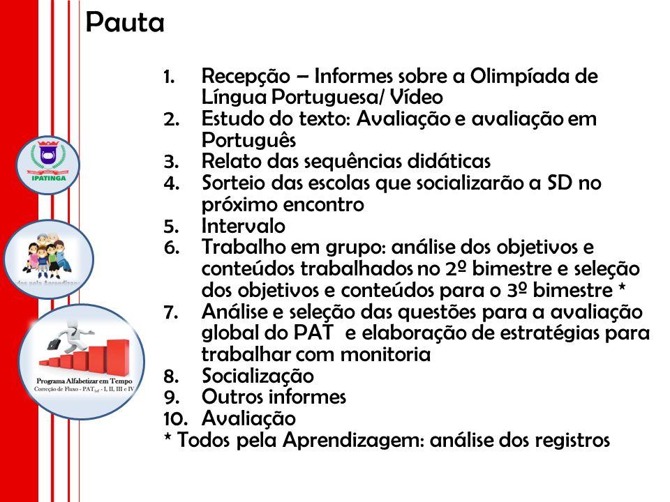 PautaRecepção – Informes sobre a Olimpíada de Língua Portuguesa/ Vídeo. Estudo do texto: Avaliação e avaliação em Português.