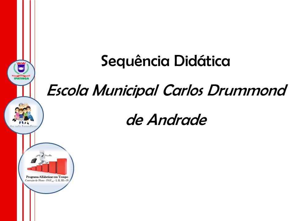 Sequência Didática Escola Municipal Carlos Drummond de Andrade