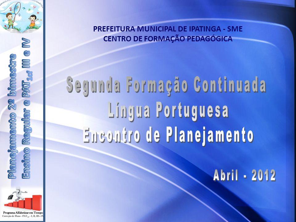 PREFEITURA MUNICIPAL DE IPATINGA - SME CENTRO DE FORMAÇÃO PEDAGÓGICA