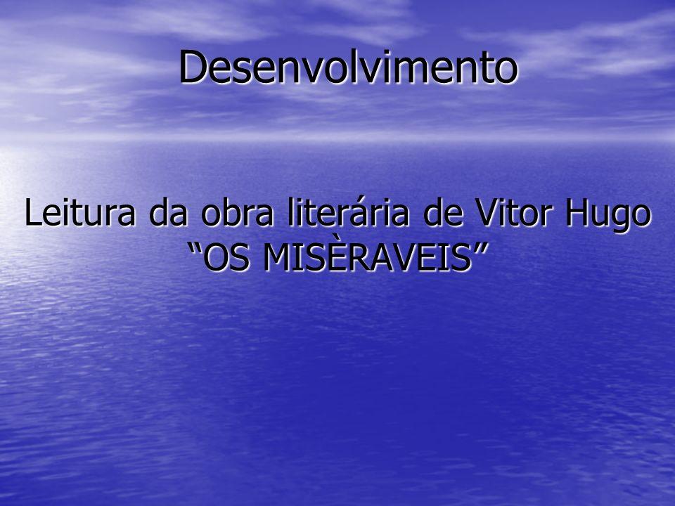 Leitura da obra literária de Vitor Hugo OS MISÈRAVEIS