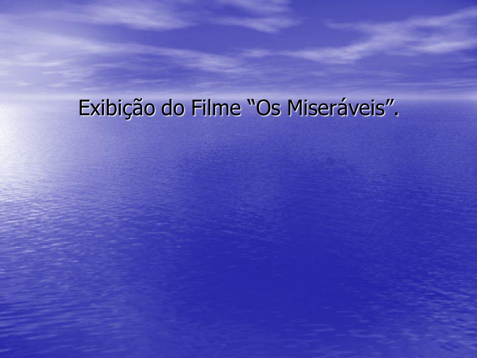 Exibição do Filme Os Miseráveis .