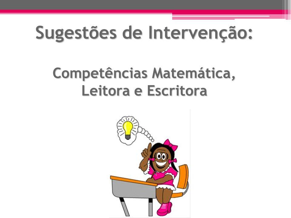 Sugestões de Intervenção: Competências Matemática, Leitora e Escritora