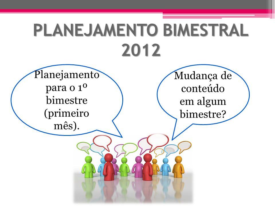 PLANEJAMENTO BIMESTRAL 2012