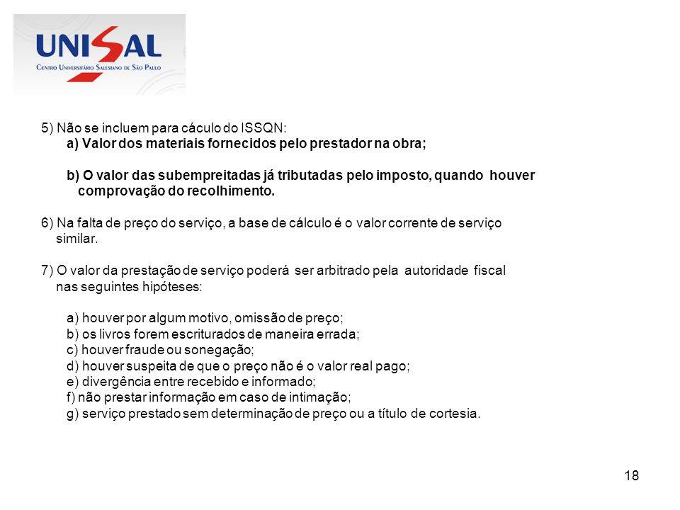 5) Não se incluem para cáculo do ISSQN: