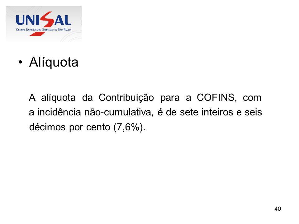 Alíquota A alíquota da Contribuição para a COFINS, com