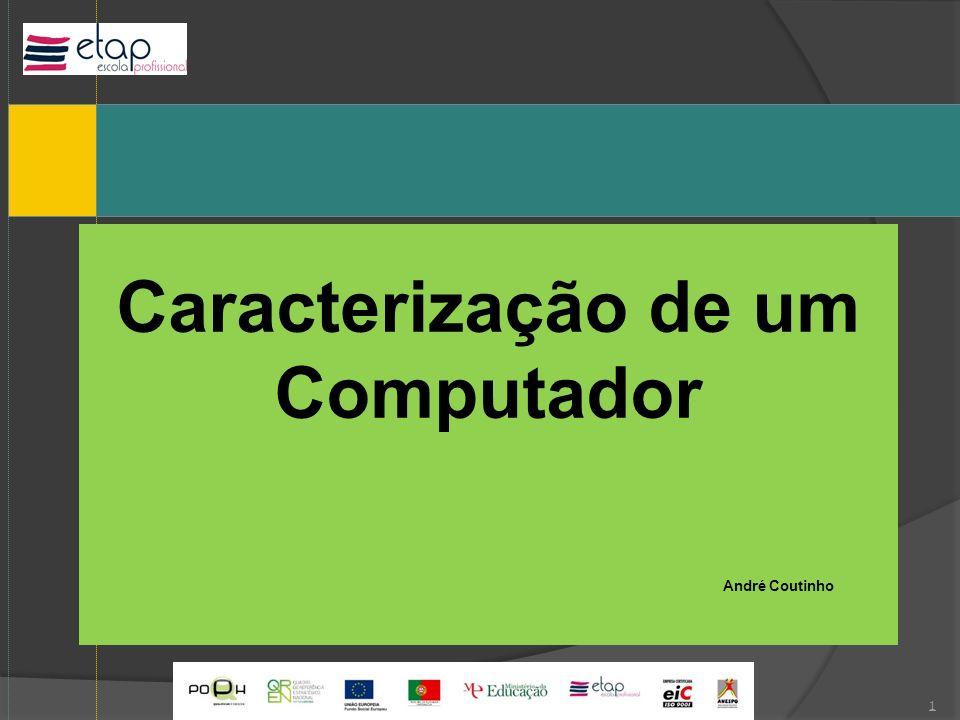 Caracterização de um Computador André Coutinho