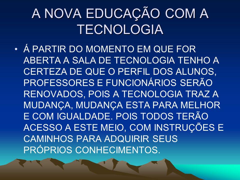 A NOVA EDUCAÇÃO COM A TECNOLOGIA