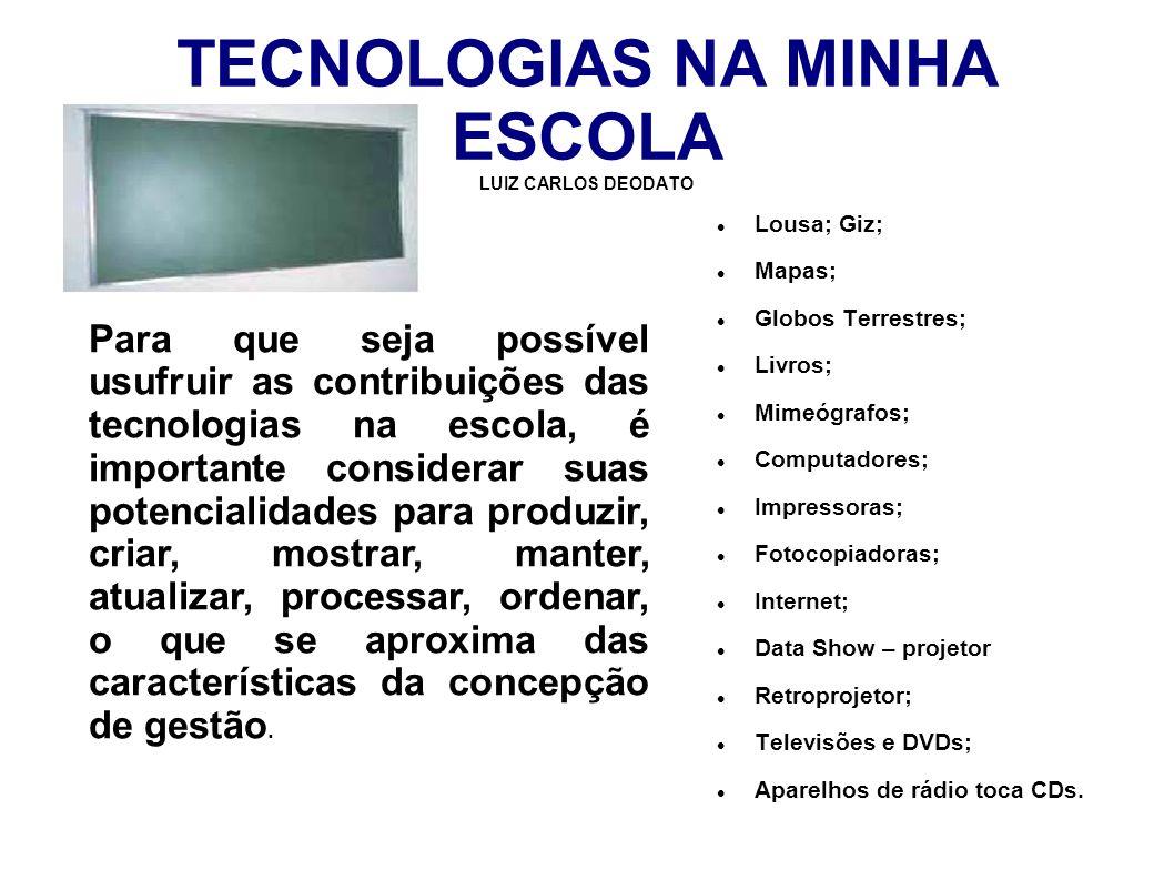 TECNOLOGIAS NA MINHA ESCOLA LUIZ CARLOS DEODATO