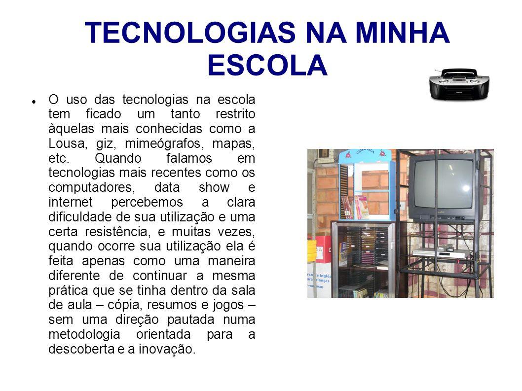 TECNOLOGIAS NA MINHA ESCOLA