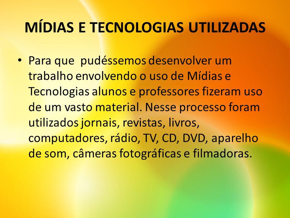 MÍDIAS E TECNOLOGIAS UTILIZADAS