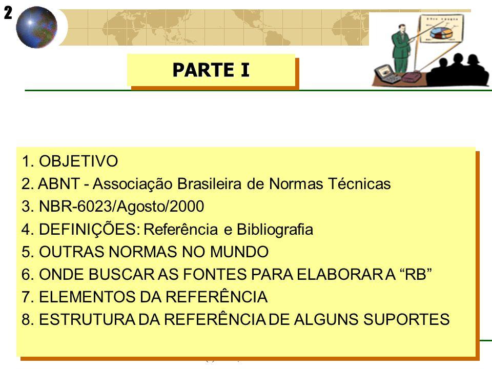 2 PARTE I. 1. OBJETIVO. 2. ABNT - Associação Brasileira de Normas Técnicas. 3. NBR-6023/Agosto/2000.