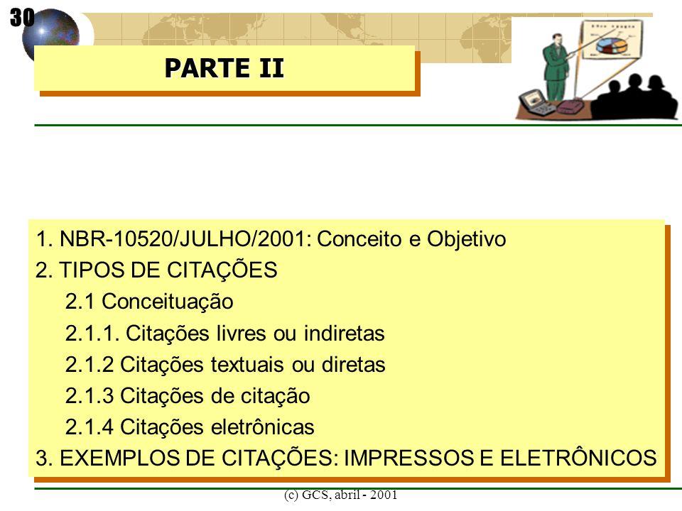 PARTE II 30 1. NBR-10520/JULHO/2001: Conceito e Objetivo