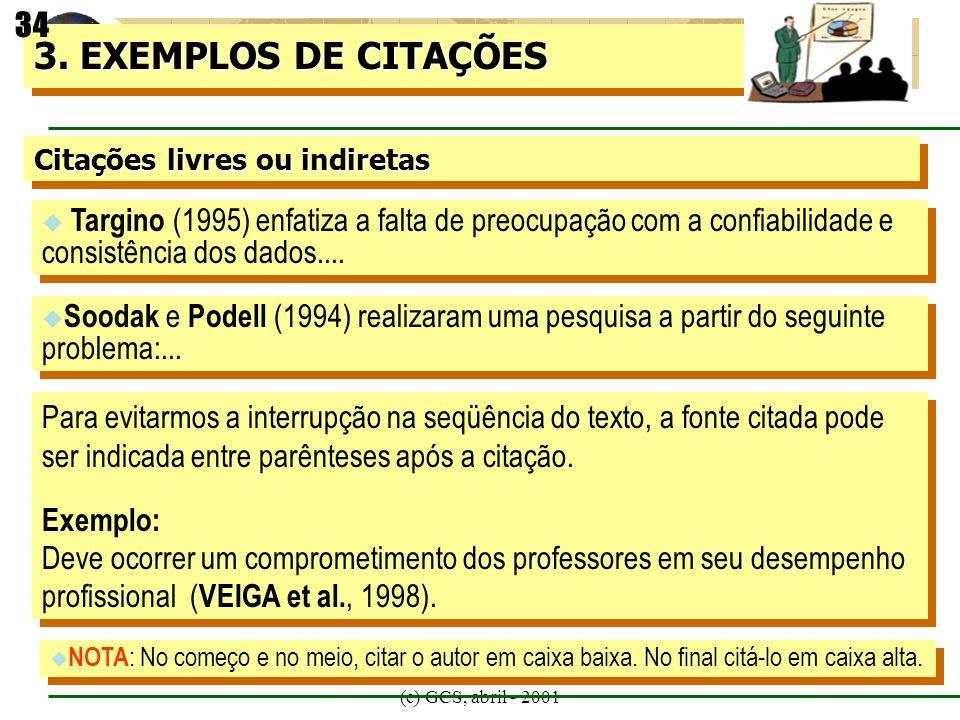 34 3. EXEMPLOS DE CITAÇÕES. Citações livres ou indiretas.