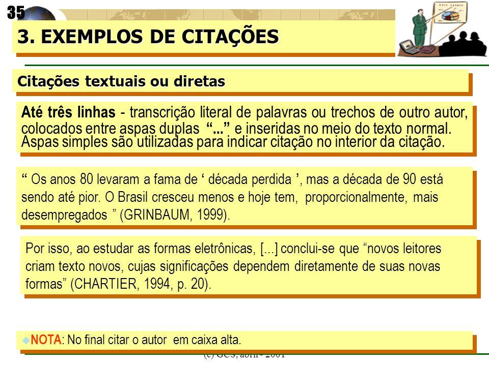 35 3. EXEMPLOS DE CITAÇÕES. Citações textuais ou diretas.