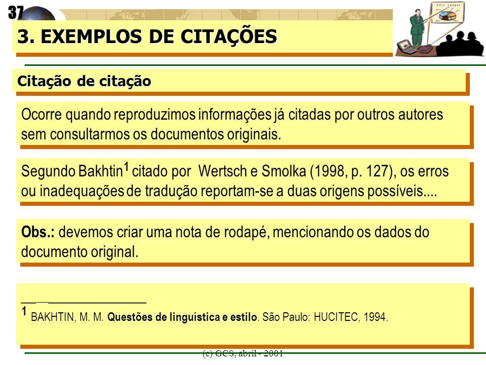 37 3. EXEMPLOS DE CITAÇÕES. Citação de citação.